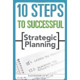 10 Steps to Successful Stategic Planning